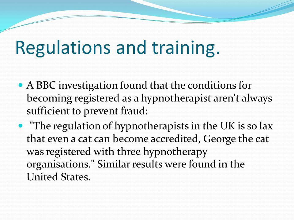 Regulations and training.