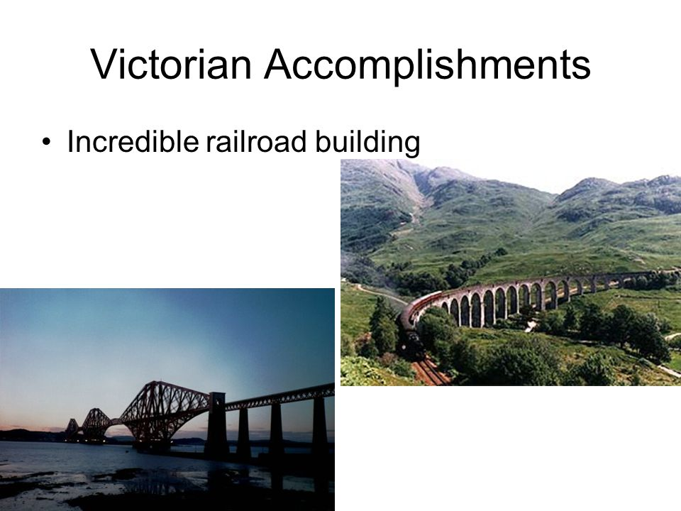 Victorian Accomplishments Incredible railroad building