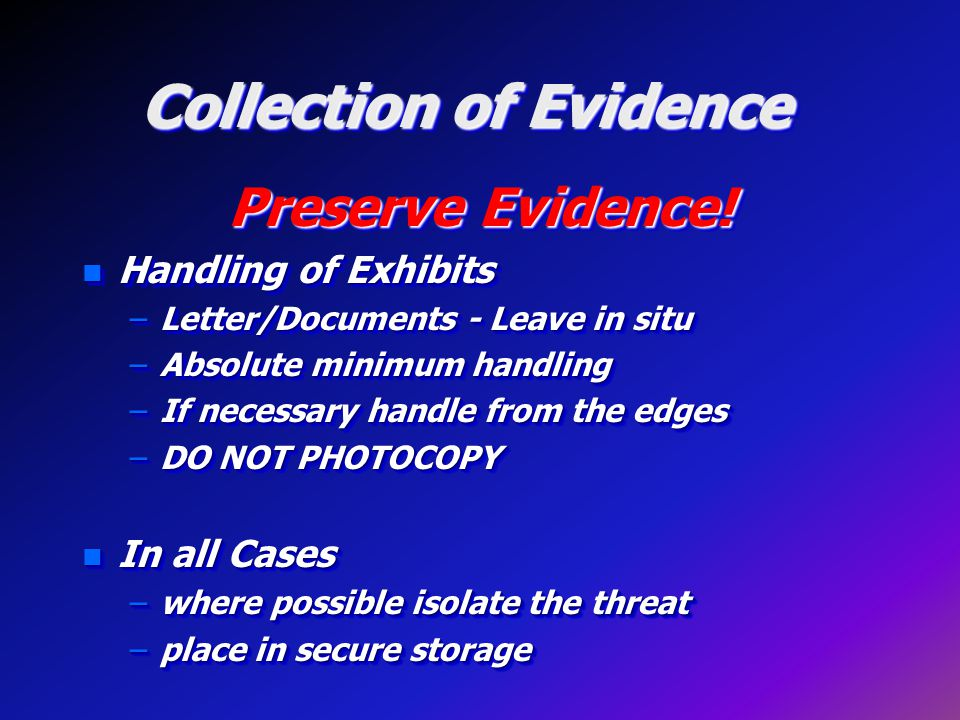 Collection of Evidence Preserve Evidence.