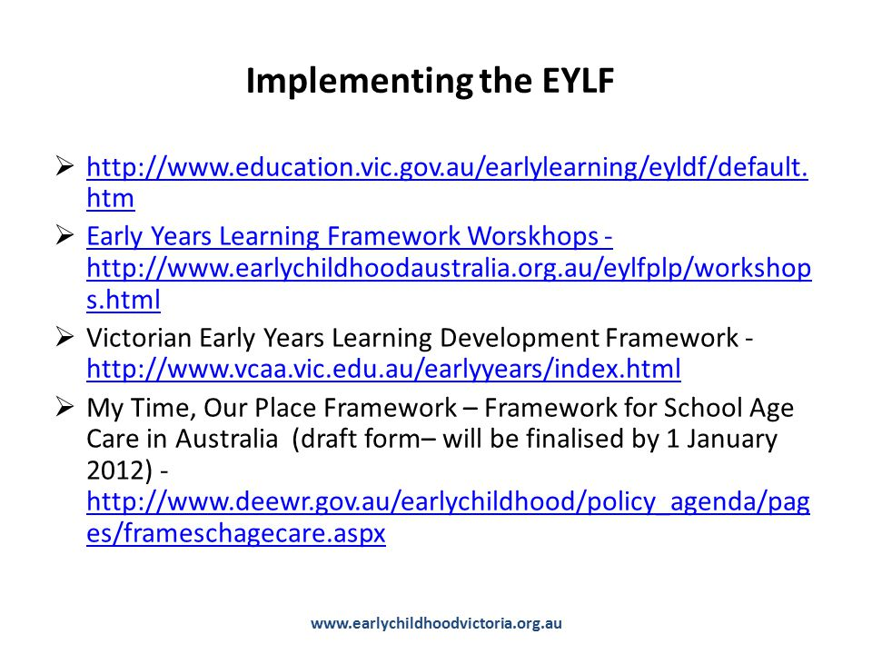 Implementing the EYLF  http://www.education.vic.gov.au/earlylearning/eyldf/default.
