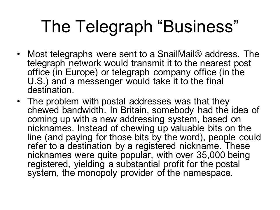 The Telegraph Business Most telegraphs were sent to a SnailMail® address.