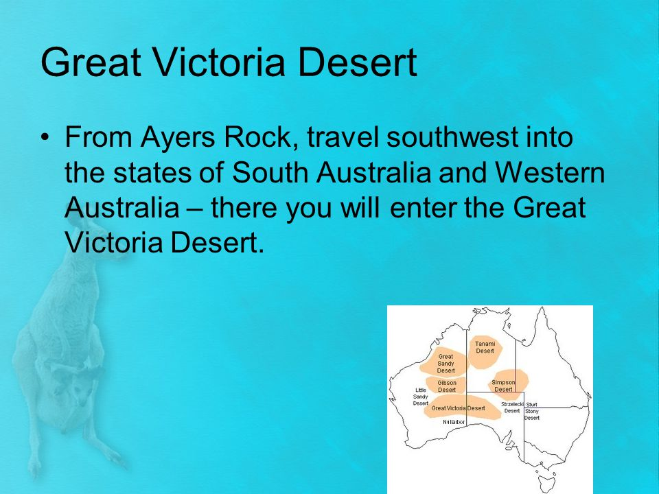 Great Victoria Desert From Ayers Rock, travel southwest into the states of South Australia and Western Australia – there you will enter the Great Vict