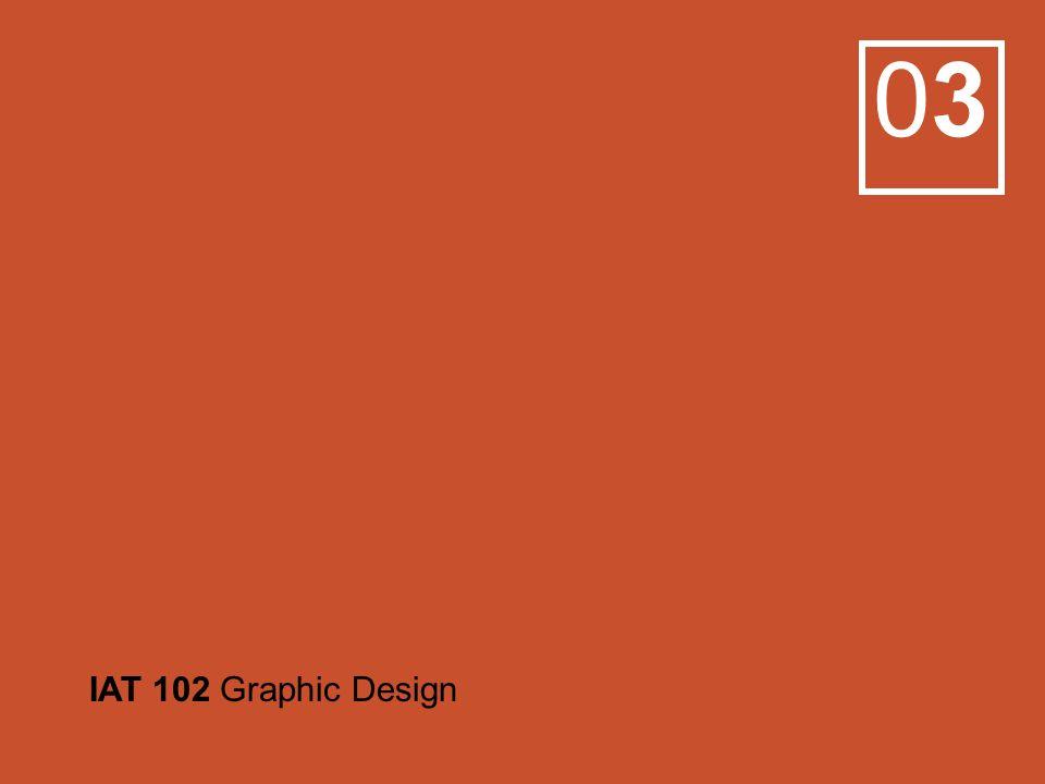 0303 IAT 102 Graphic Design
