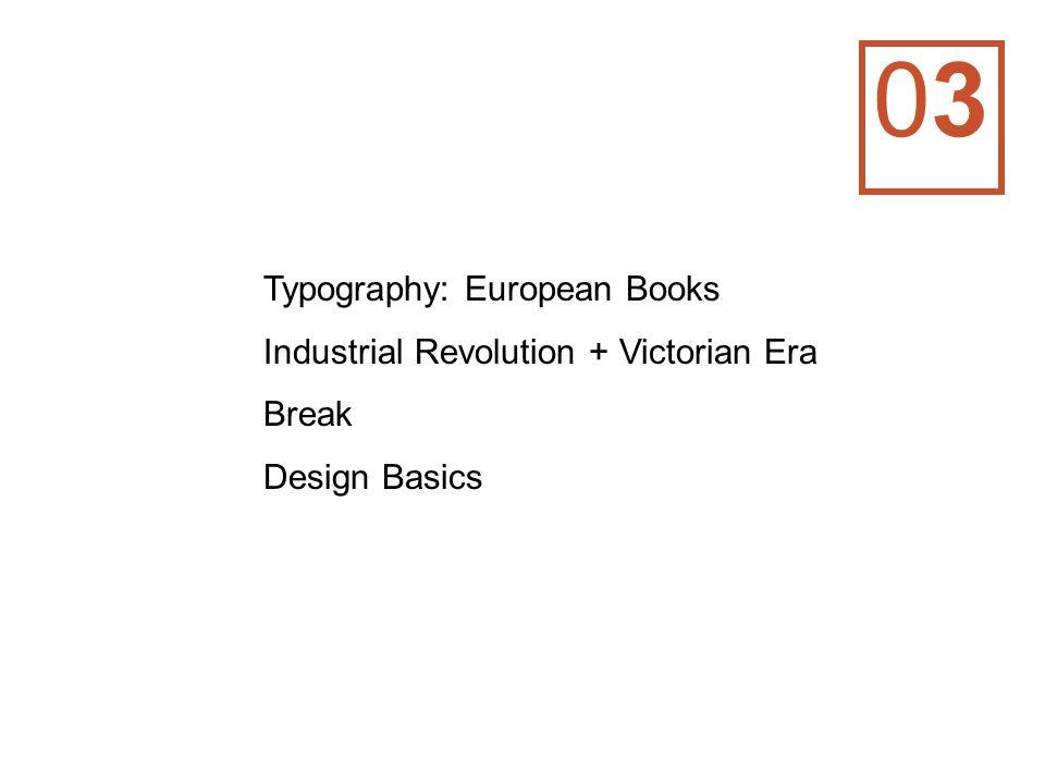 0303 Typography: European Books Industrial Revolution + Victorian Era Break Design Basics