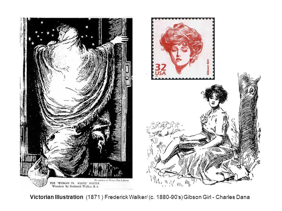 Victorian Illustration (1871 ) Frederick Walker/ (c. 1880-90's) Gibson Girl - Charles Dana