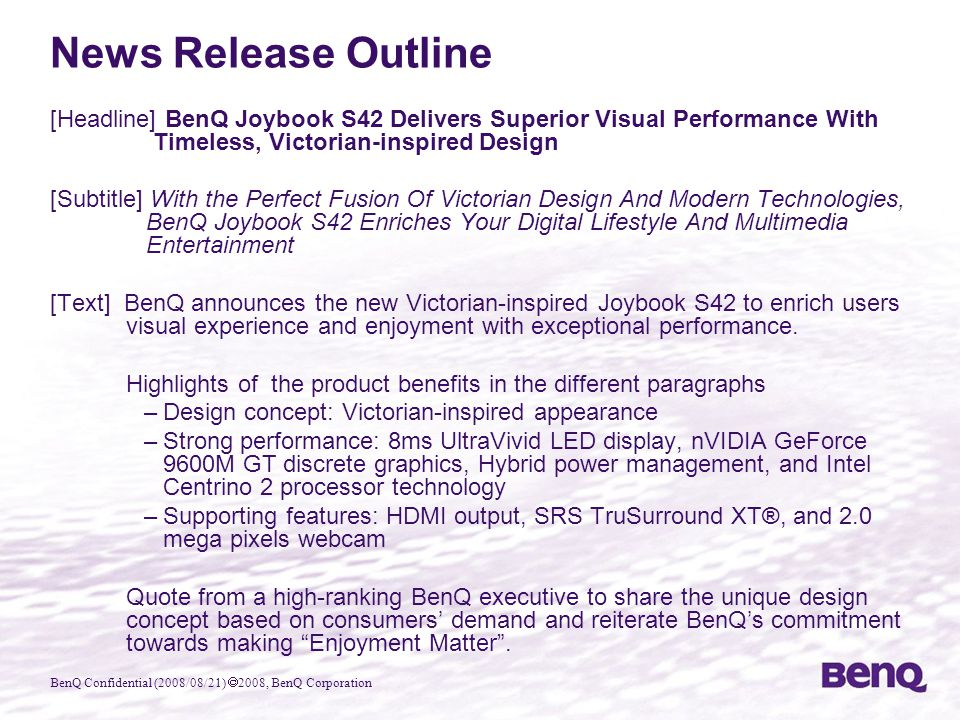 BenQ Confidential (2008/08/21)  2008, BenQ Corporation News Release Outline [Headline] BenQ Joybook S42 Delivers Superior Visual Performance With Tim