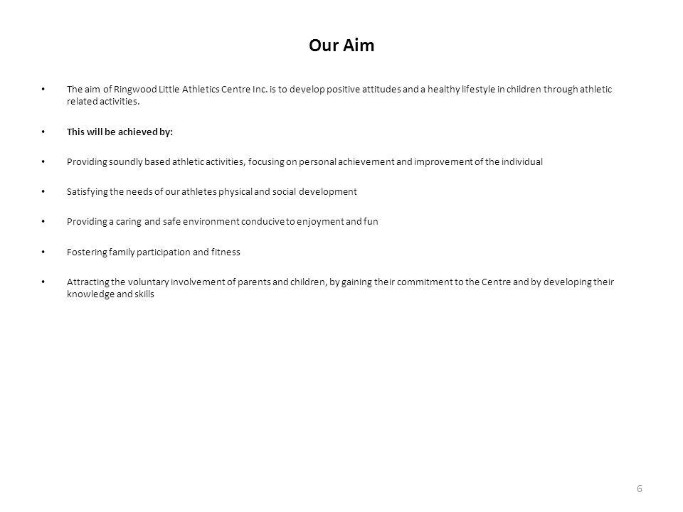 Our Aim The aim of Ringwood Little Athletics Centre Inc.