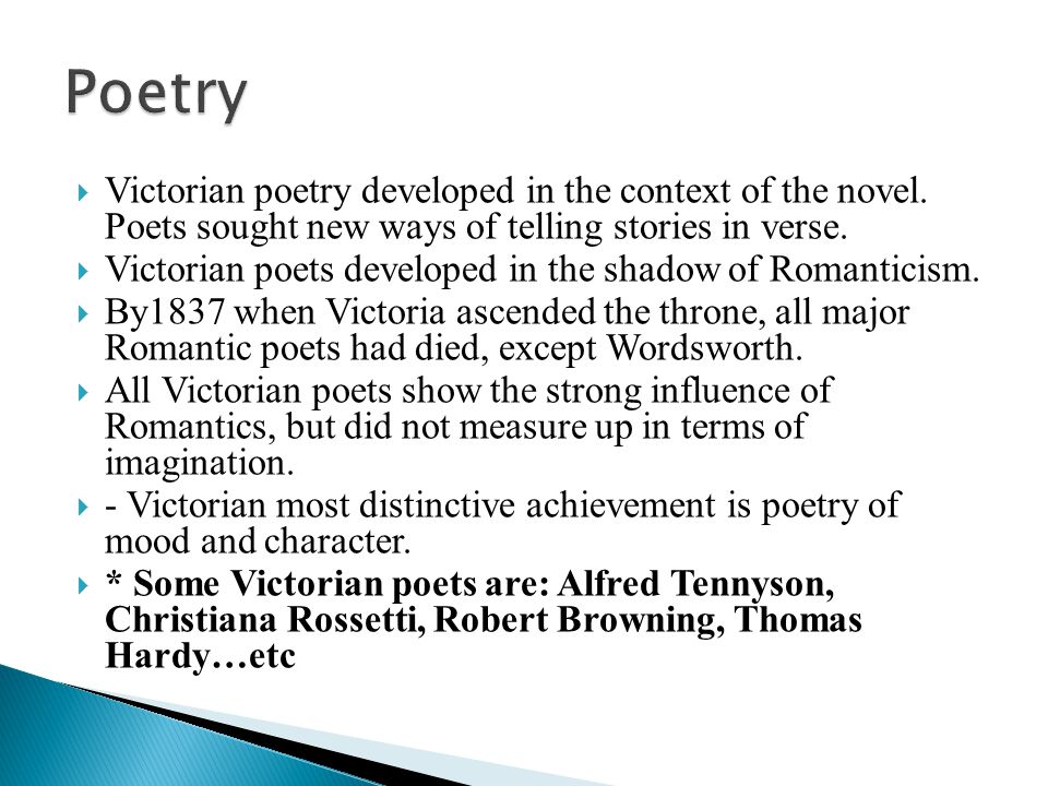  Victorian poetry developed in the context of the novel.
