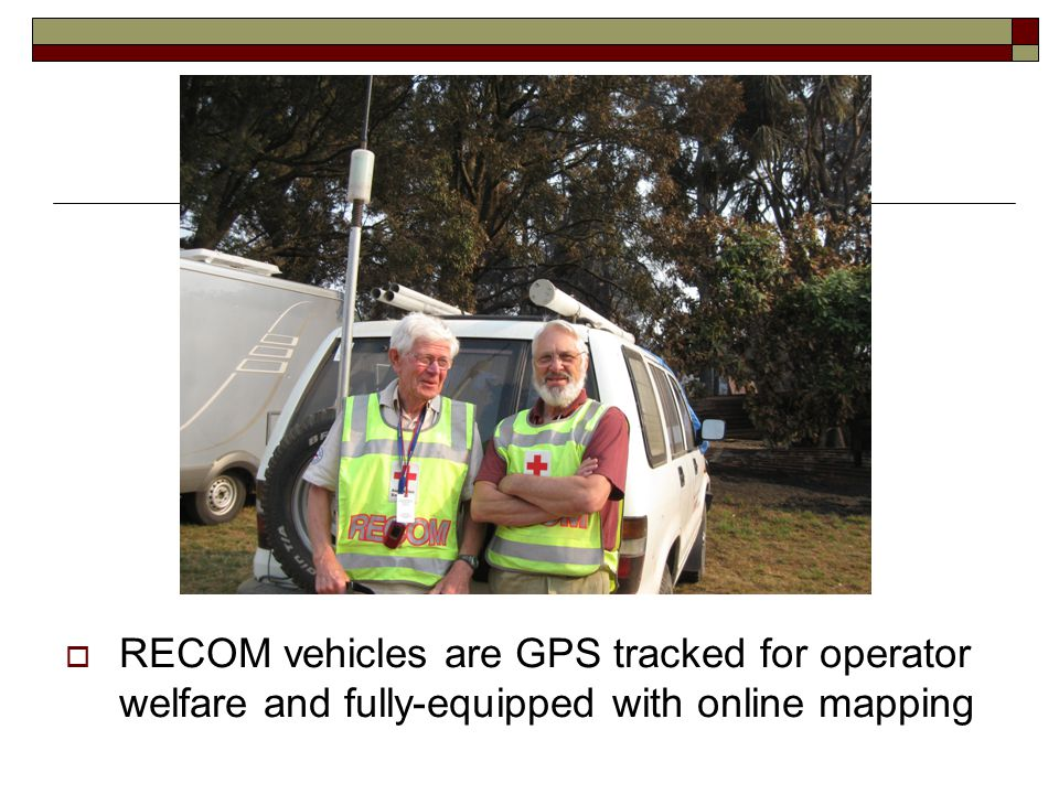  RECOM vehicles are GPS tracked for operator welfare and fully-equipped with online mapping
