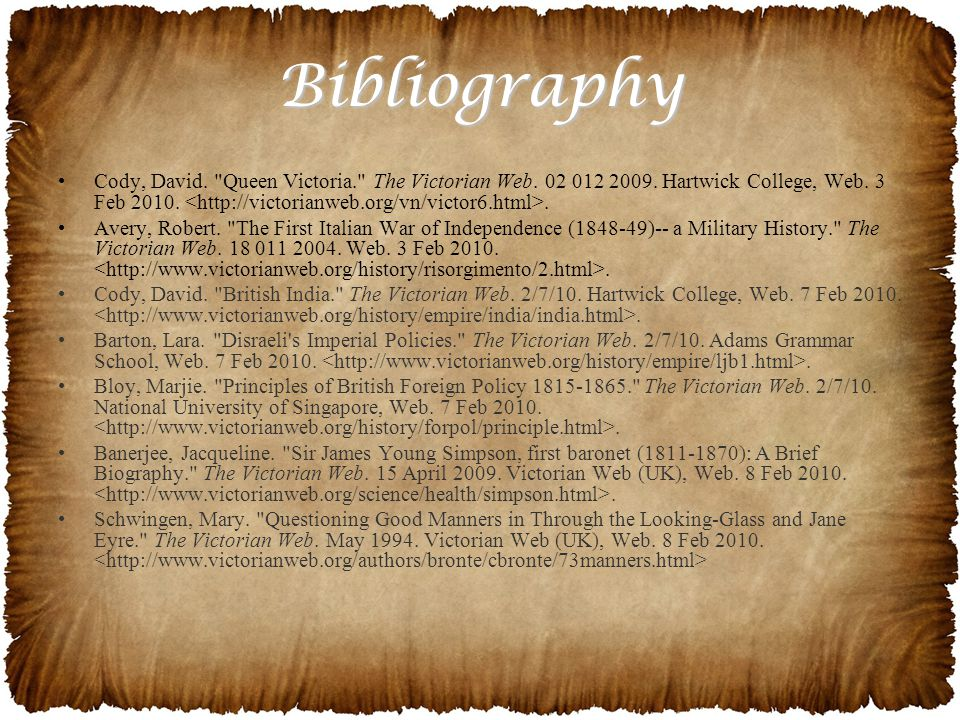 Bibliography Cody, David. Queen Victoria. The Victorian Web.