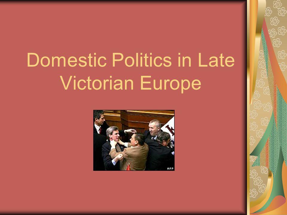 Domestic Politics in Late Victorian Europe