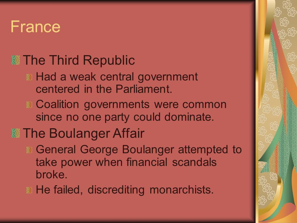 France The Third Republic Had a weak central government centered in the Parliament. Coalition governments were common since no one party could dominat