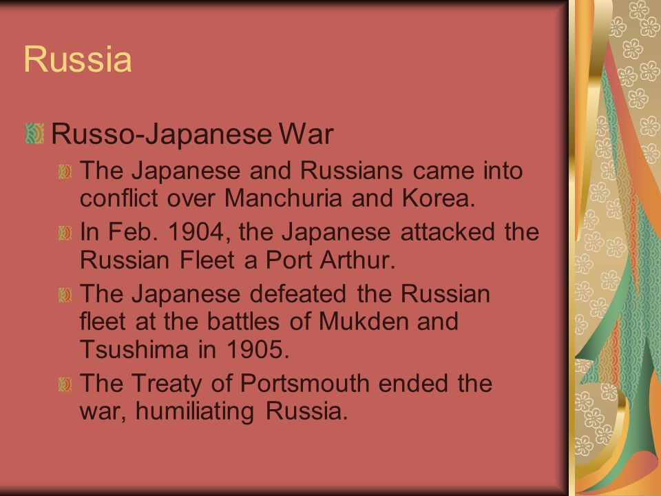 Russia Russo-Japanese War The Japanese and Russians came into conflict over Manchuria and Korea. In Feb. 1904, the Japanese attacked the Russian Fleet