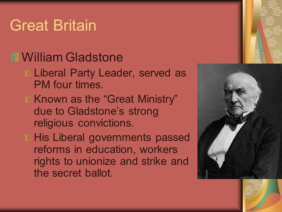 Great Britain Benjamin Disraeli Served as PM twice.