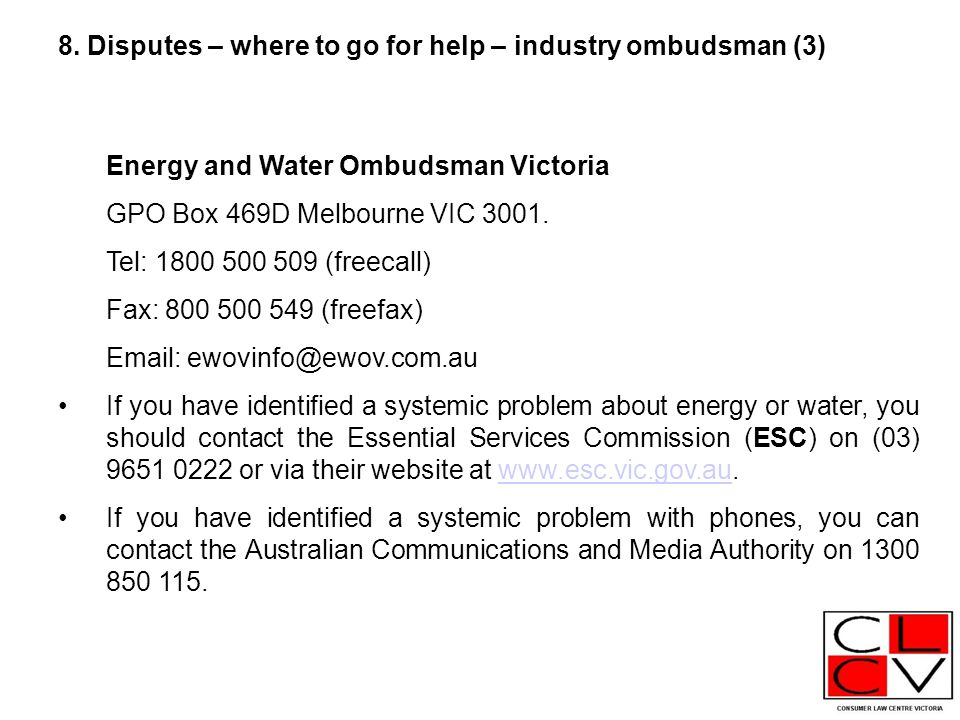 Energy and Water Ombudsman Victoria GPO Box 469D Melbourne VIC 3001.
