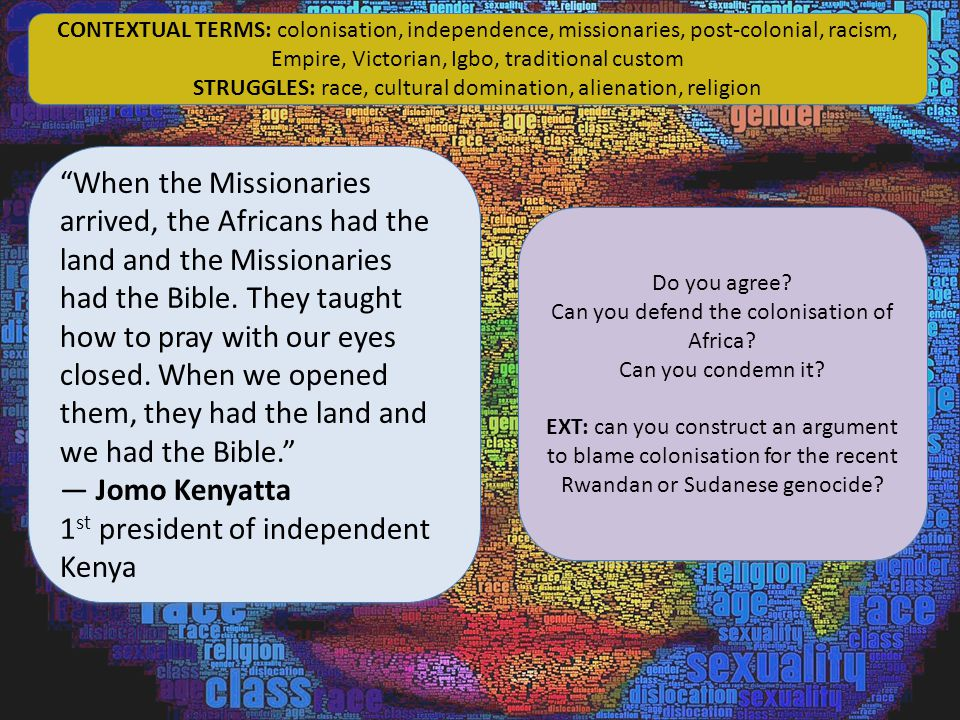 """When the Missionaries arrived, the Africans had the land and the Missionaries had the Bible. They taught how to pray with our eyes closed. When we op"