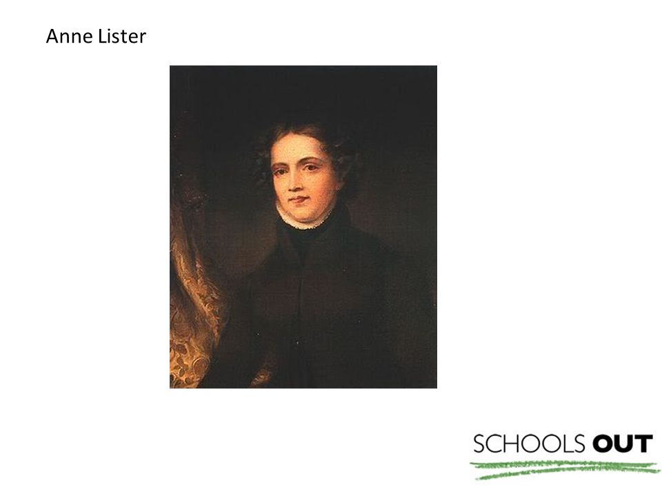 Anne Lister was a very unusual Victorian woman.She was born in 1791 in Halifax.