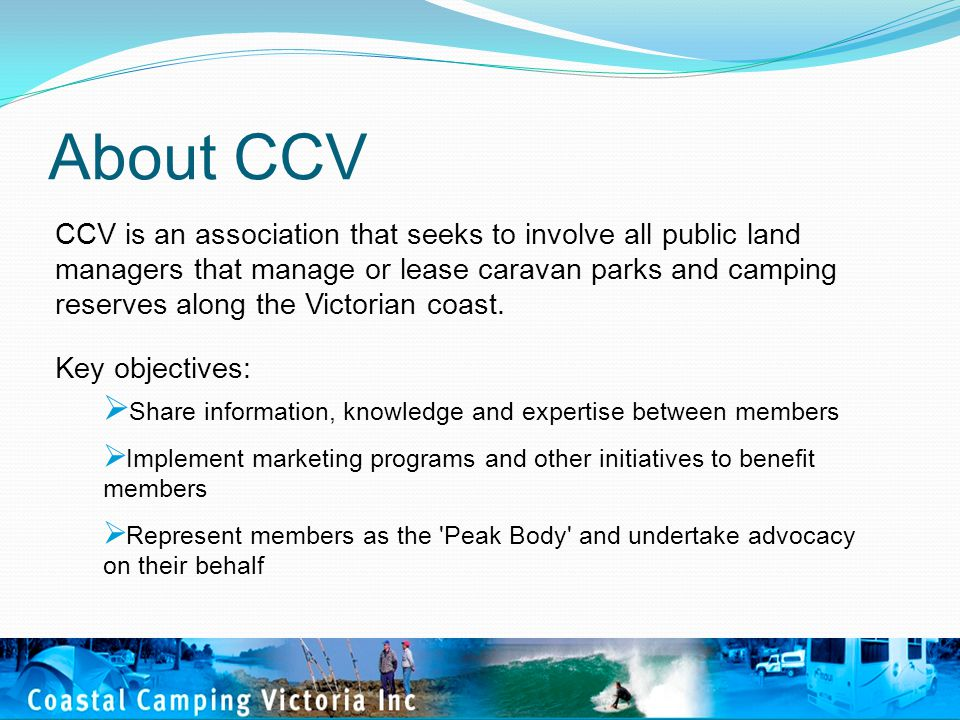 About CCV CCV is an association that seeks to involve all public land managers that manage or lease caravan parks and camping reserves along the Victo