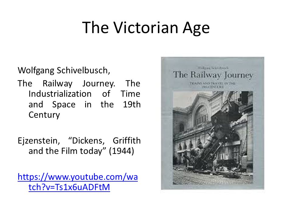 The Victorian Age Wolfgang Schivelbusch, The Railway Journey.