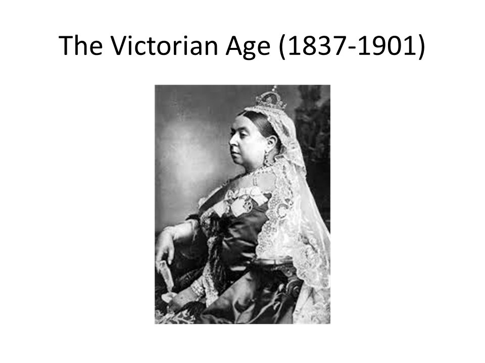 The Victorian Age (1837-1901)