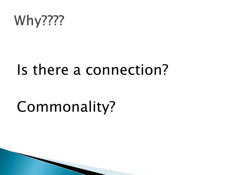 Is there a connection? Commonality?