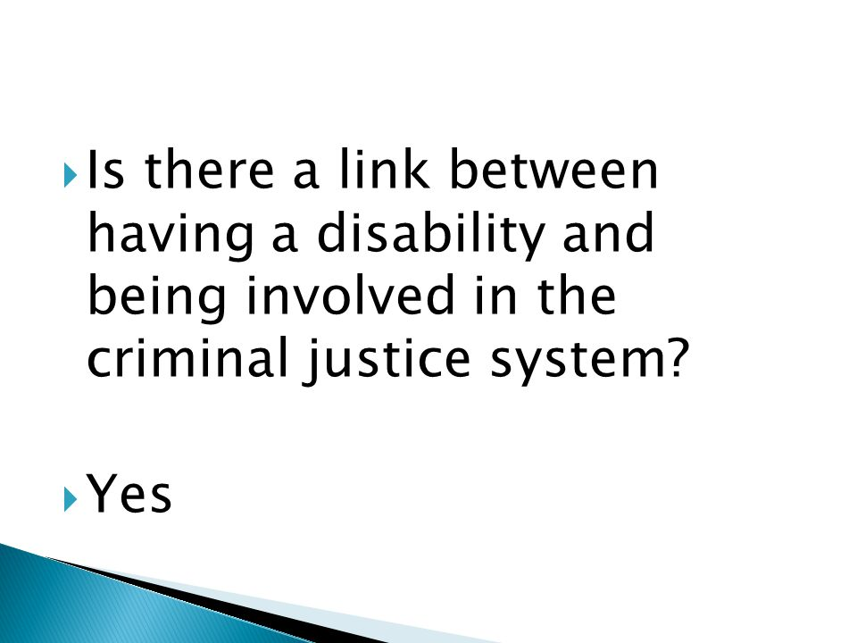  Is there a link between having a disability and being involved in the criminal justice system.
