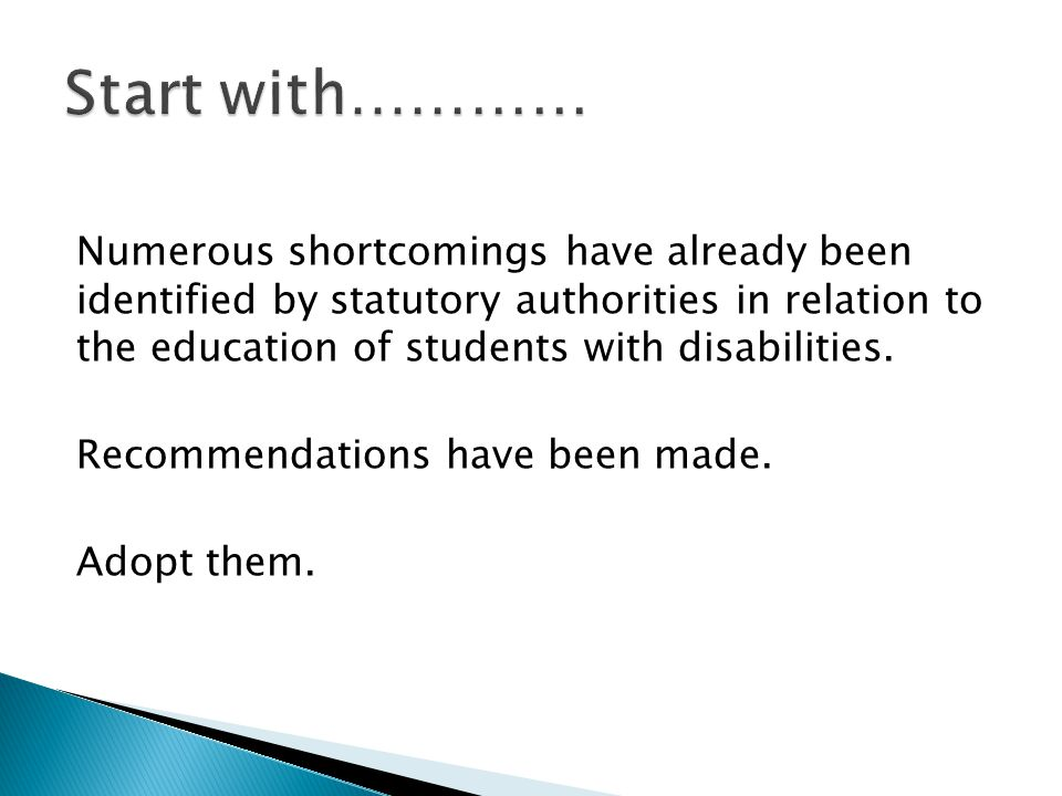 Numerous shortcomings have already been identified by statutory authorities in relation to the education of students with disabilities.