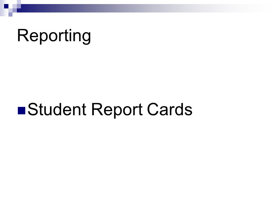 Reporting Student Report Cards