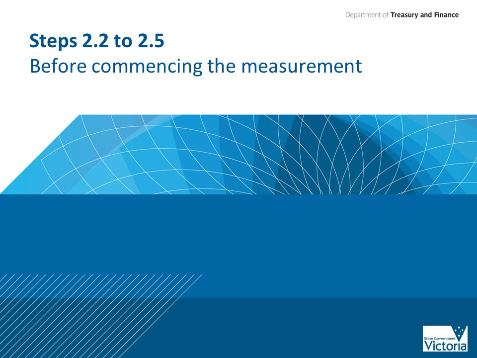 Steps 2.2 to 2.5 Before commencing the measurement