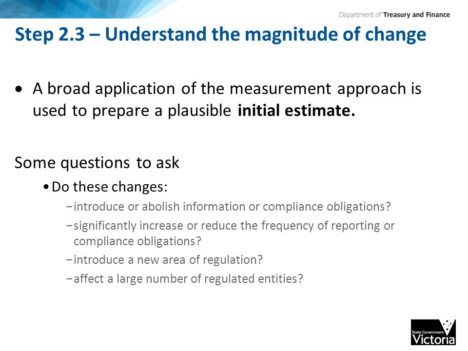 Step 2.3 – Understand the magnitude of change  A broad application of the measurement approach is used to prepare a plausible initial estimate.