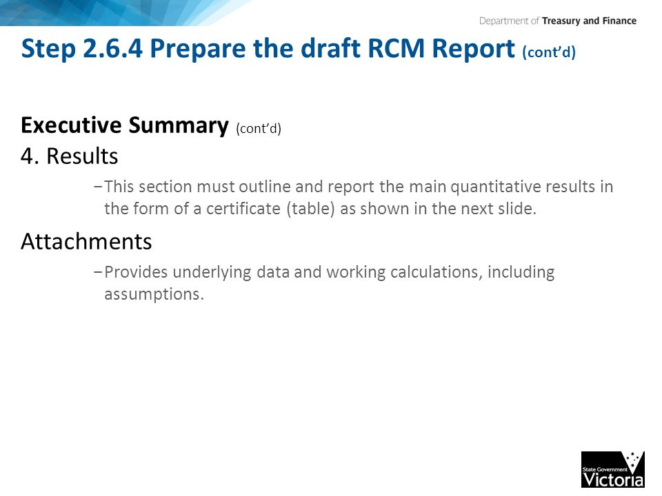 Step 2.6.4 Prepare the draft RCM Report (cont'd) Executive Summary (cont'd) 4.