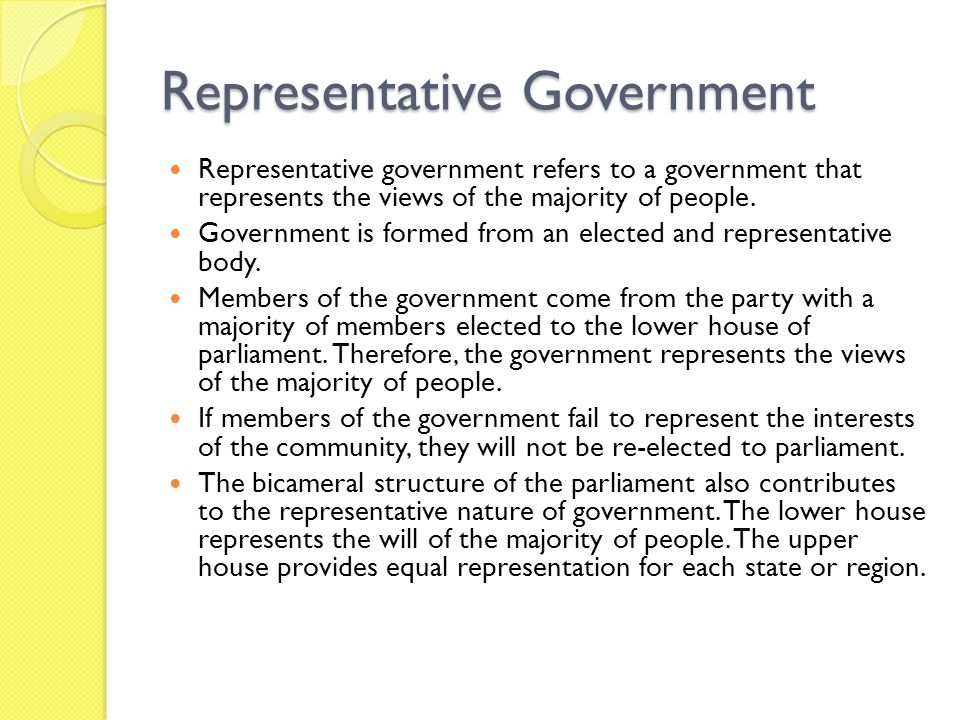 Representative Government Representative government refers to a government that represents the views of the majority of people. Government is formed f