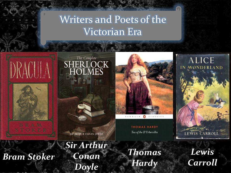 Bram Stoker Sir Arthur Conan Doyle Thomas Hardy Lewis Carroll
