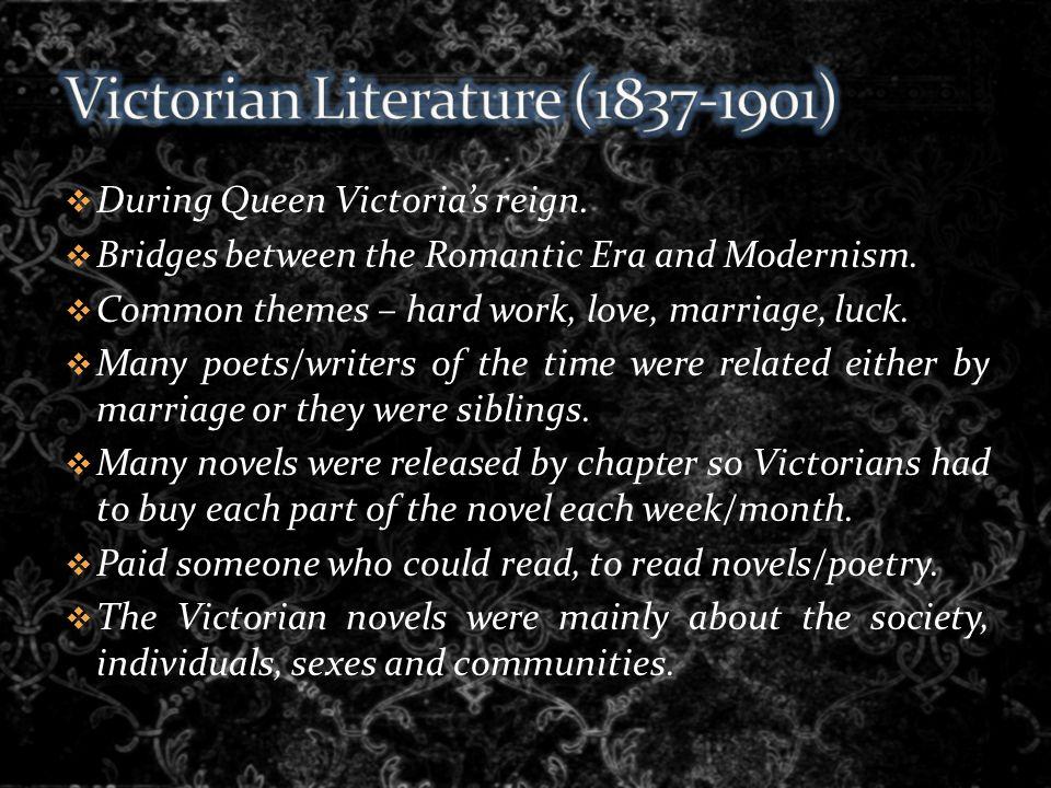  During Queen Victoria's reign.  Bridges between the Romantic Era and Modernism.
