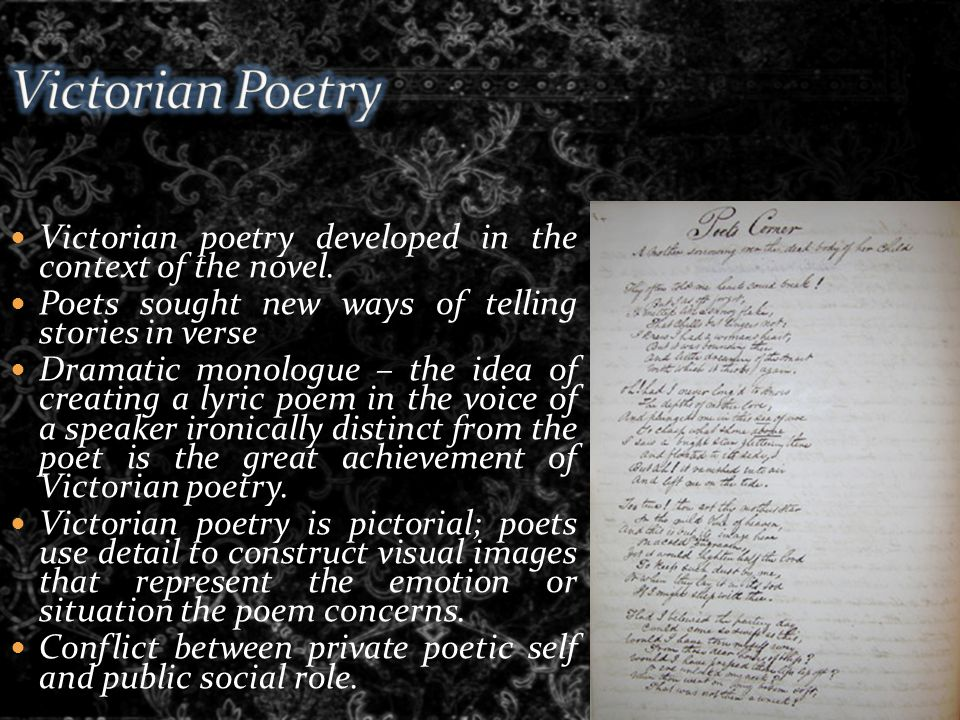 Victorian poetry developed in the context of the novel.