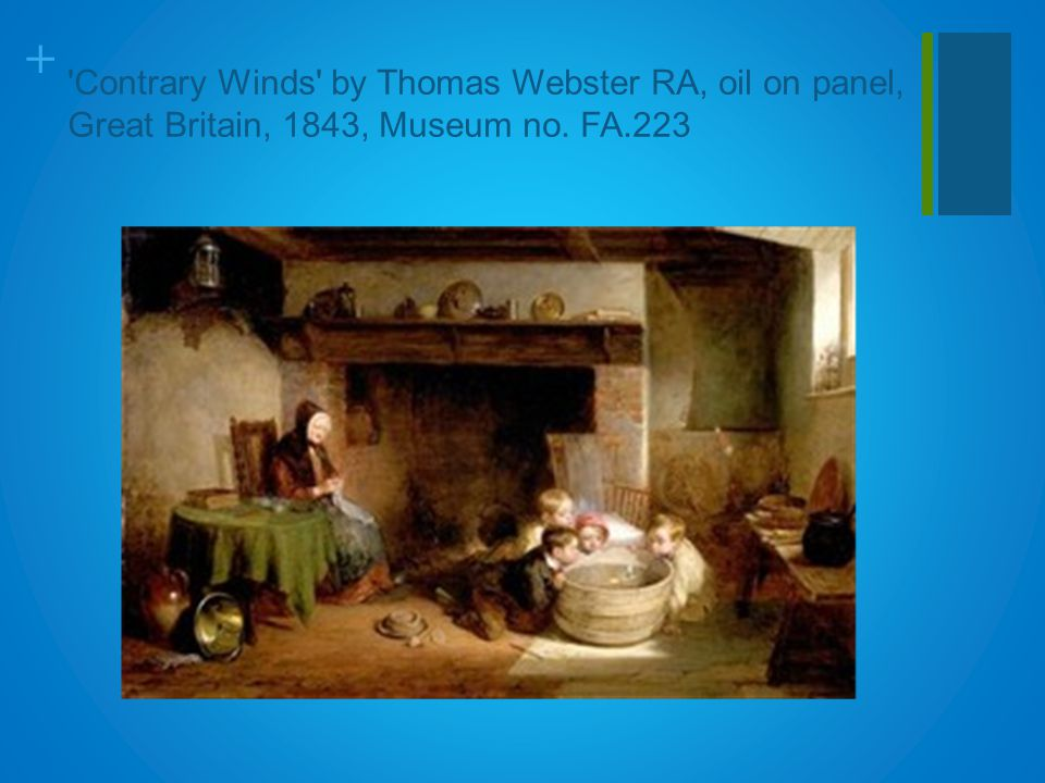 + 'Contrary Winds' by Thomas Webster RA, oil on panel, Great Britain, 1843, Museum no. FA.223