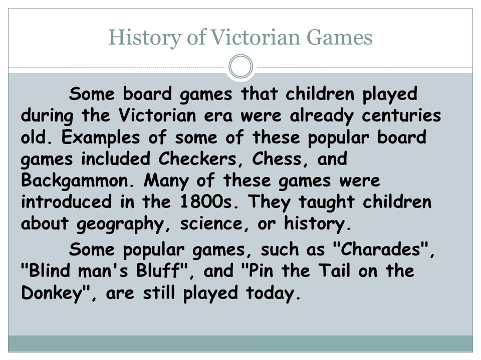 Who Played Games Girls of the Victorian Era played games such as Graces, a game where you tossed wooden throwing rings onto catching sticks.