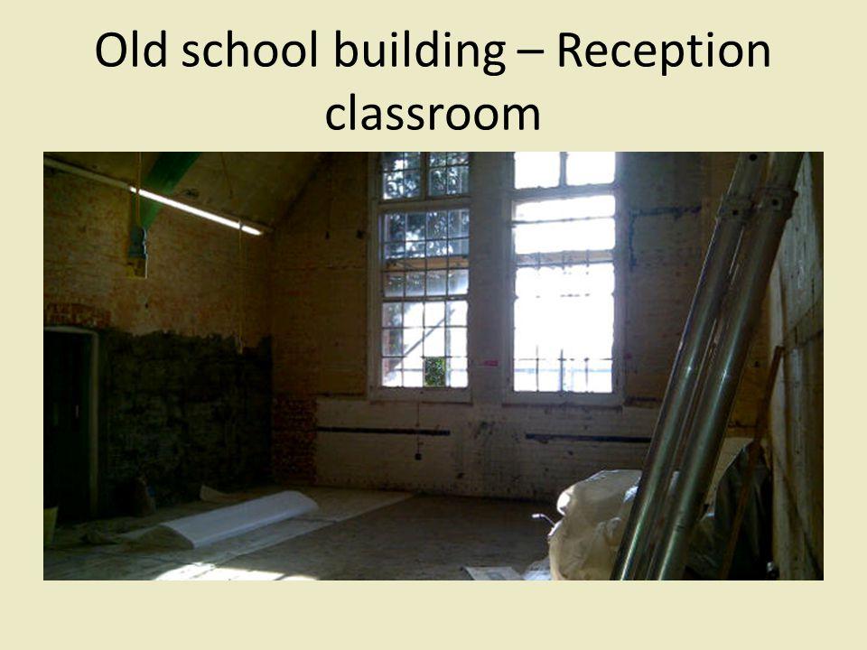 Old school building – Reception classroom