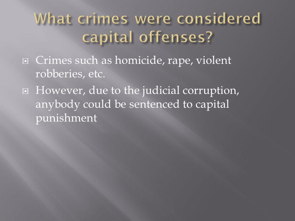  Crimes such as homicide, rape, violent robberies, etc.