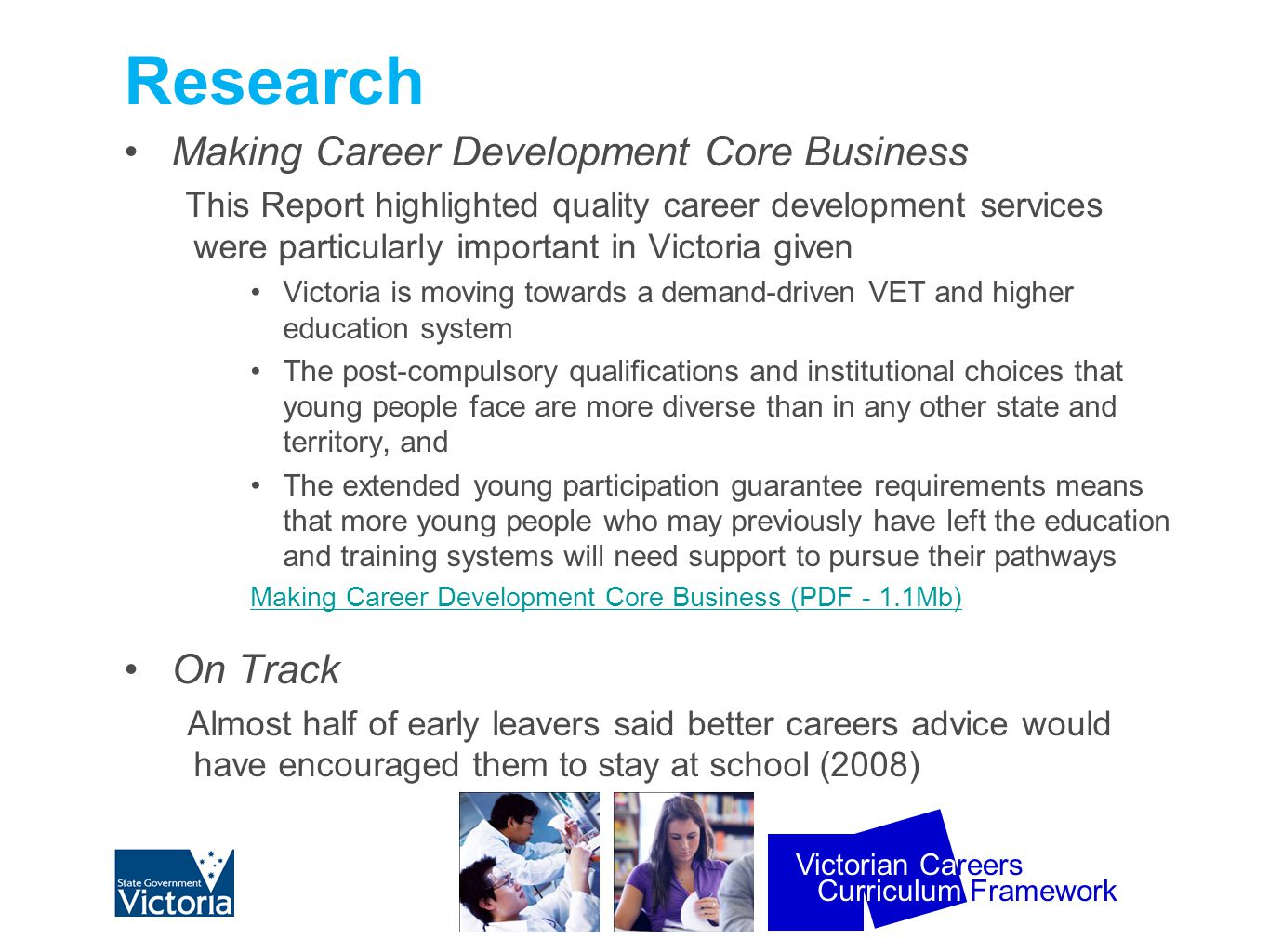 Curriculum Framework Victorian Careers Research Making Career Development Core Business This Report highlighted quality career development services we