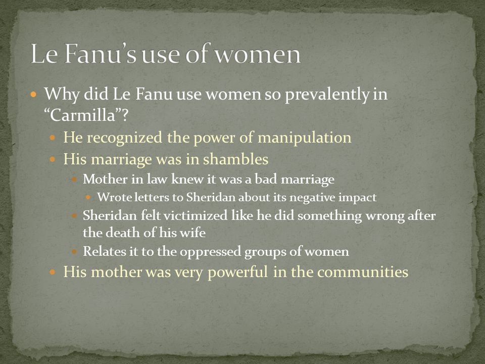 Why did Le Fanu use women so prevalently in Carmilla .