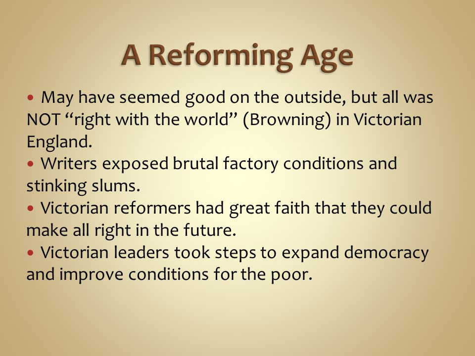 May have seemed good on the outside, but all was NOT right with the world (Browning) in Victorian England.