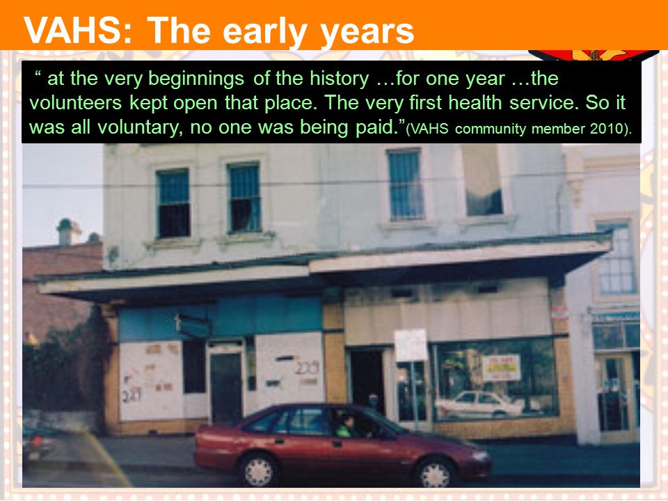 VAHS: The early years at the very beginnings of the history …for one year …the volunteers kept open that place.