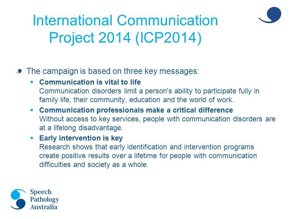 ICP2014 Australian Communication Champions  Become the face of the campaign on the ground.