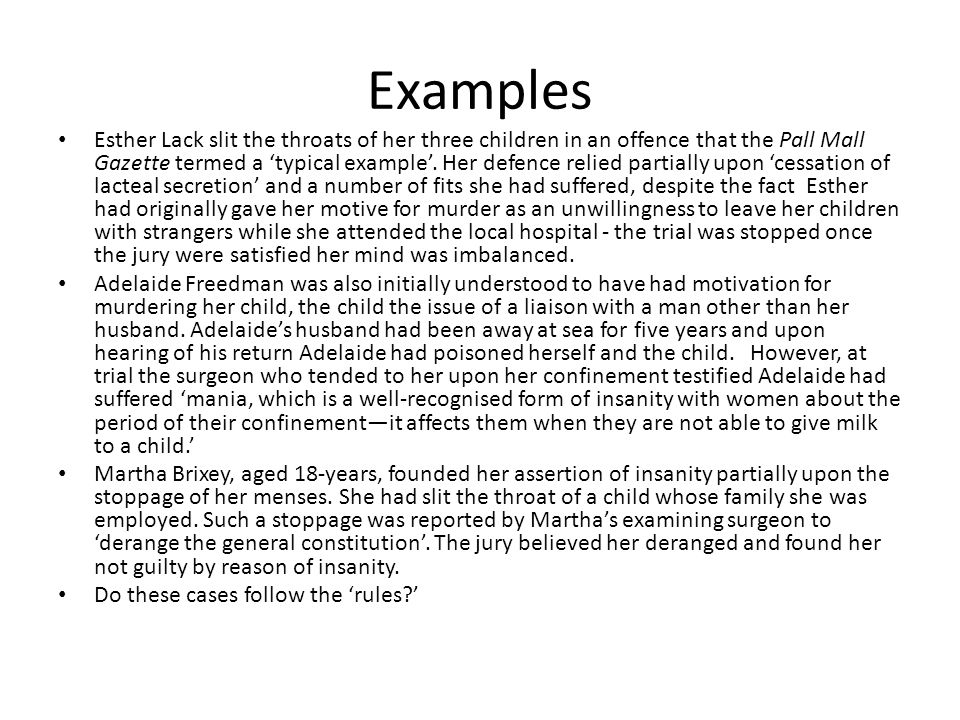 Examples Esther Lack slit the throats of her three children in an offence that the Pall Mall Gazette termed a 'typical example'. Her defence relied pa