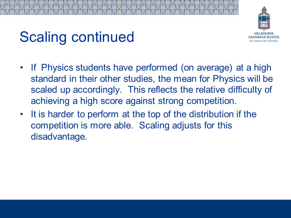 If Physics students have performed (on average) at a high standard in their other studies, the mean for Physics will be scaled up accordingly.