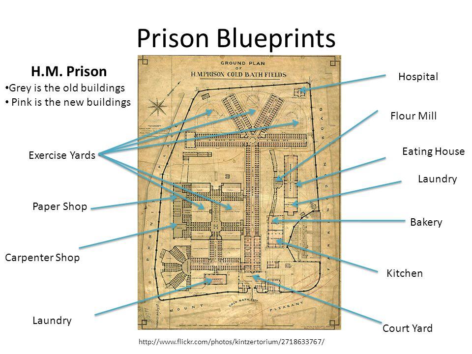 Prison Blueprints http://www.flickr.com/photos/kintzertorium/2718633767/ H.M. Prison Grey is the old buildings Pink is the new buildings Hospital Flou