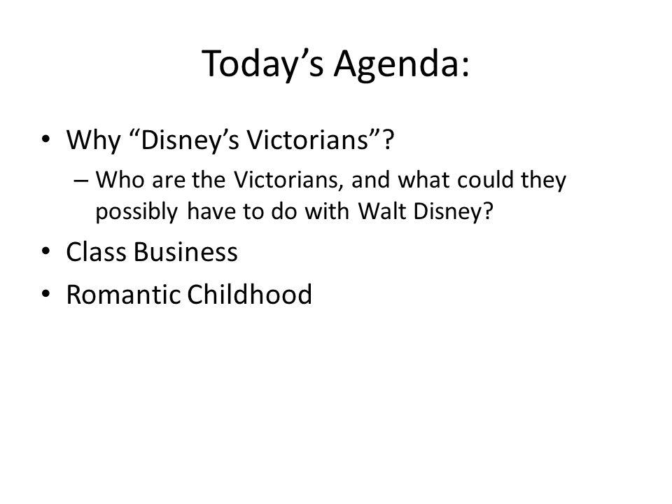 Today's Agenda: Why Disney's Victorians .