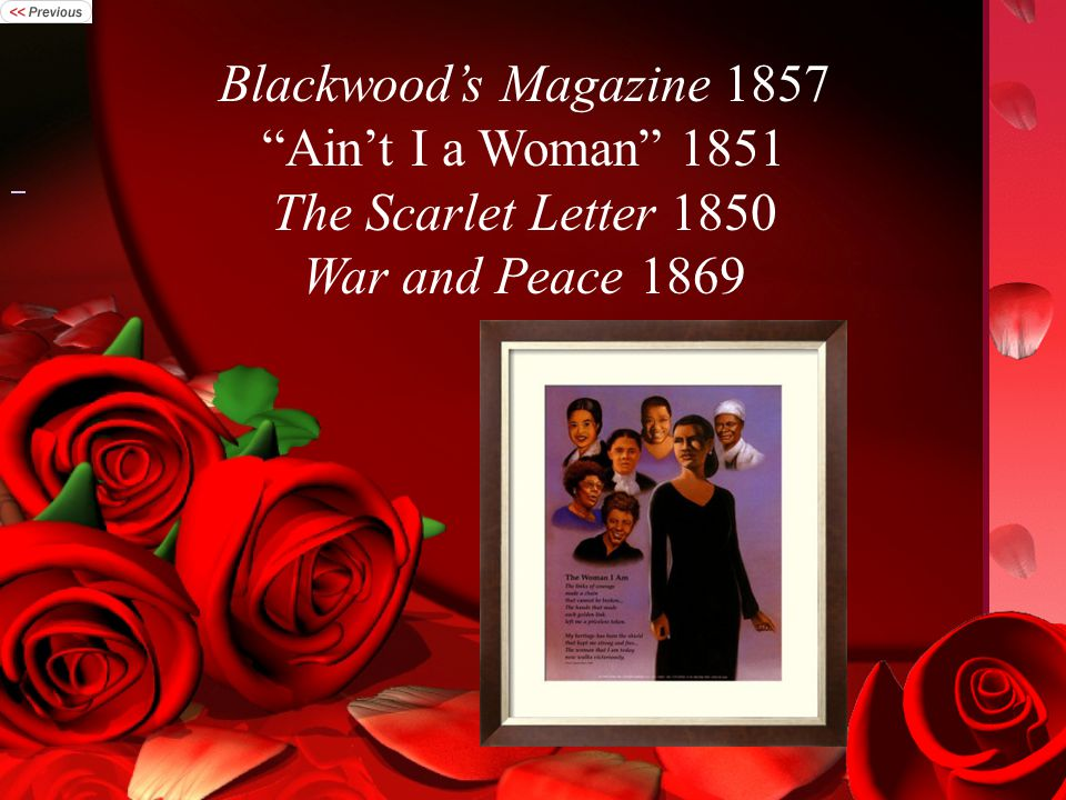 Blackwood's Magazine 1857 Ain't I a Woman 1851 The Scarlet Letter 1850 War and Peace 1869