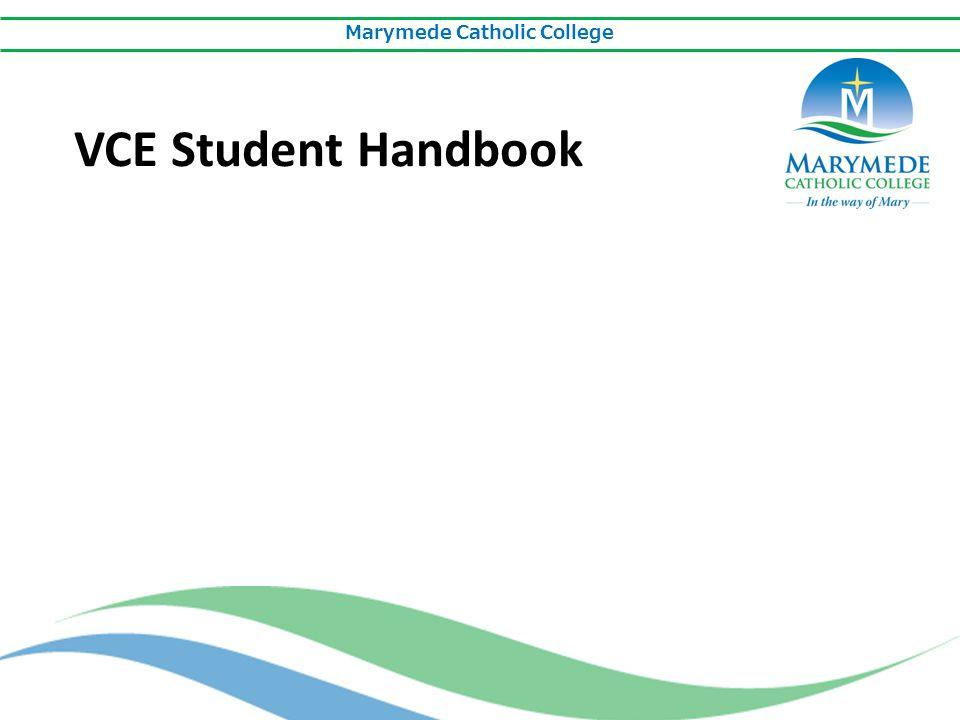 Marymede Catholic College VCE Student Handbook